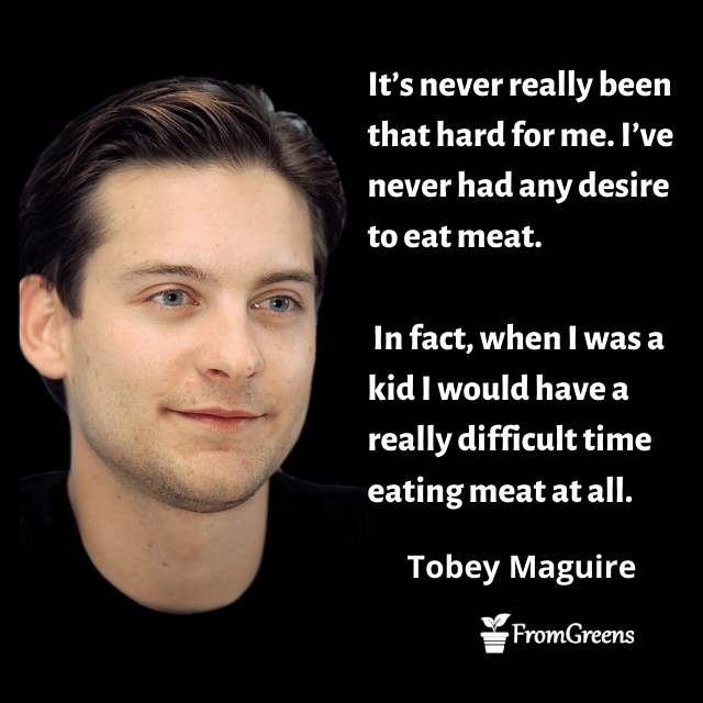 Tobey maguire quotes on animal rights